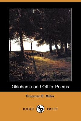 Oklahoma and Other Poems (Dodo Press) (Paperback): Freeman E. Miller