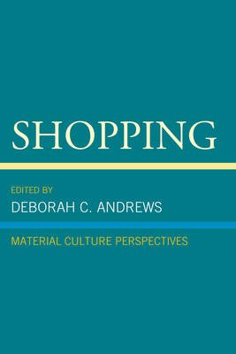 Shopping - Material Culture Perspectives (Electronic book text): Deborah C. Andrews