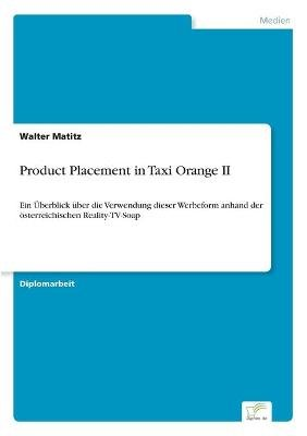 Product Placement in Taxi Orange II (German, Paperback): Walter Matitz