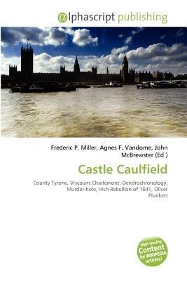 Castle Caulfield (Paperback): Frederic P. Miller, Agnes F. Vandome, John McBrewster