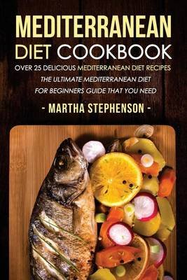 Mediterranean Diet Cookbook - Over 25 Delicious