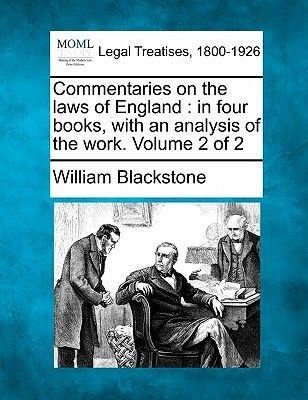 Commentaries on the Laws of England - In Four Books, with an Analysis of the Work. Volume 2 of 2 (Paperback): William Blackstone
