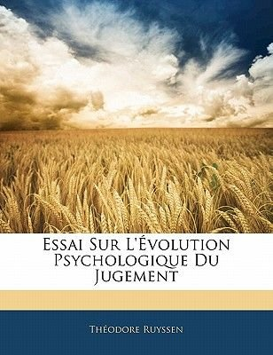 Essai Sur L'Evolution Psychologique Du Jugement (English, French, Paperback): Theodore Ruyssen