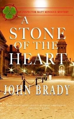 A Stone of the Heart - An Inspector Matt Minogue Mystery (Paperback): John Brady