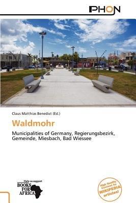 Waldmohr (Paperback): Claus Matthias Benedict