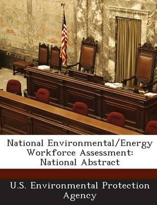 National Environmental/Energy Workforce Assessment - National Abstract (Paperback): U.S. Environmental Protection Agency