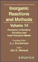 Inorganic Reactions and Methods, v. 14 - Formation of Bonds to Transition and Inner-Transition Metals (Hardcover, Volume 14...