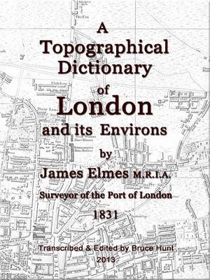 A Topographical Dictionary of London - 1831 (Electronic book text, Text Edition): James Elmes