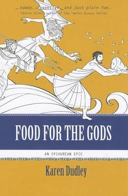 Food for the Gods (Paperback): Karen Dudley