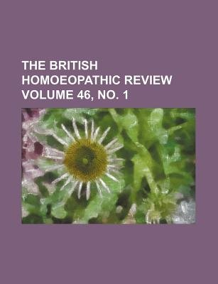 The British Homoeopathic Review Volume 46, No. 1 (Paperback): Books Group
