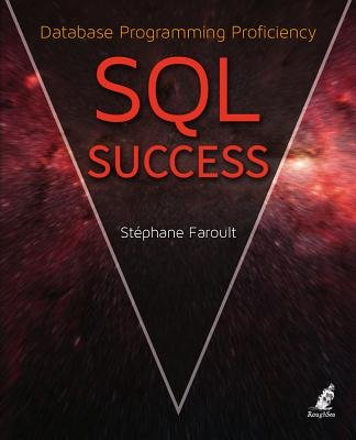 SQL Success - Database Programming Proficiency (Electronic book text): Stephane Faroult