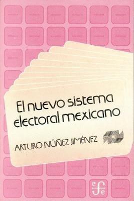 El Nuevo Sistema Electoral Mexicano (Spanish, Paperback): Arturo Nunez Jimenez, Programa Nacional de Solidaridad