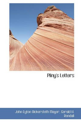 Pliny's Letters (English, Latin, Hardcover): John Eyton Bickersteth Mayor, Gerald H. Rendall