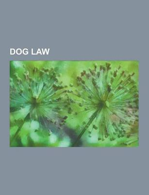 Dog Law - Baiting, Cockfight, Breed-Specific Legislation, Dog Fighting in the United States, Wolfdog, Jacco Macacco,...