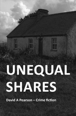 Unequal Shares - David A Pearson . - Crime Fiction (Paperback): David Pearson