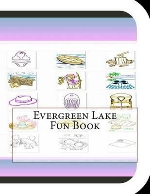 Evergreen Lake Fun Book - A Fun and Educational Book on Evergreen Lake (Paperback): Jobe Leonard