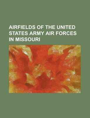 Airfields of the United States Army Air Forces in Missouri - Cape Girardeau Regional Airport, Charles B. Wheeler Downtown...