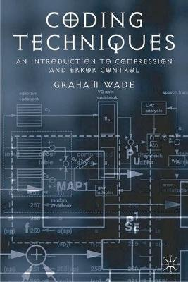 Coding Techniques - An Introduction to Compression and Error Control (Paperback): Graham Wade