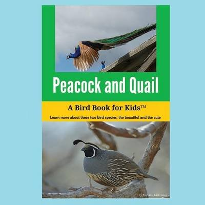 Peacock and Quail - A Bird Book for Kids(tm) (Paperback): Novare Lawrence