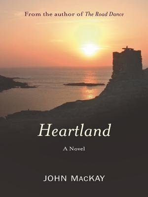Heartland (Electronic book text): John Mackay