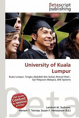 University of Kuala Lumpur (Paperback): Lambert M. Surhone, Mariam T. Tennoe, Susan F. Henssonow