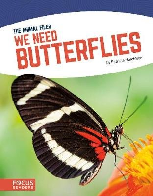 We Need Butterflies (Hardcover): Patricia Hutchison