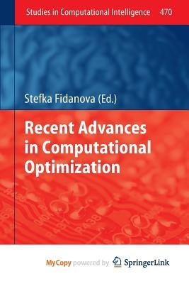 Recent Advances in Computational Optimization (Paperback): Stefka Fidanova
