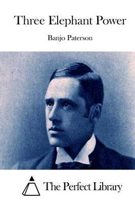 Three Elephant Power (Paperback): Banjo Paterson