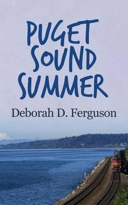 Puget Sound Summer (Paperback): Deborah D Ferguson