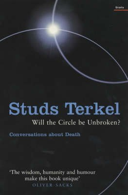 Will the Circle be Unbroken? - Reflections on Death and Dignity (Paperback): Studs Terkel
