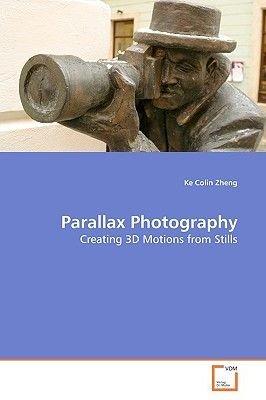 Parallax Photography (Paperback): Ke Colin Zheng