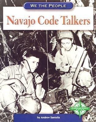Navajo Code Talkers (Hardcover, Library binding): Andrew Santella