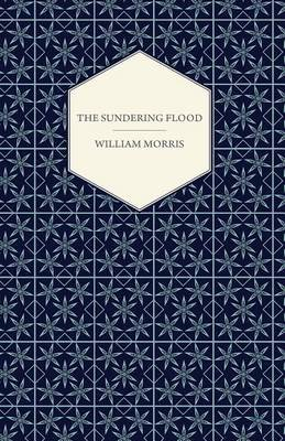The Sundering Flood (1897) (Electronic book text): William Morris
