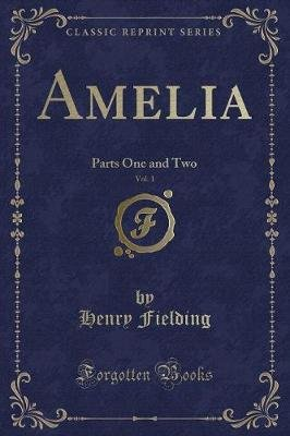 The History of Amelia (Classic Reprint) (Paperback): Henry Fielding
