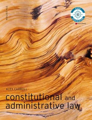 Constitutional and Administrative Law (Paperback, 5th Revised edition): Alex Carroll