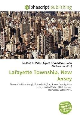 Lafayette Township, New Jersey (Paperback): Frederic P. Miller, Agnes F. Vandome, John McBrewster