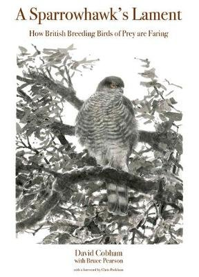 A Sparrowhawk's Lament - How British Breeding Birds of Prey Are Faring (Electronic book text): David Cobham