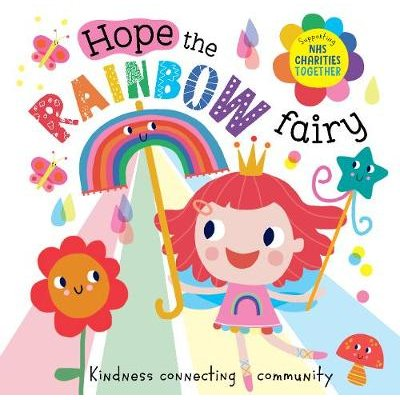 Hope The Rainbow Fairy: Supporting NHS Charities Together (Paperback):