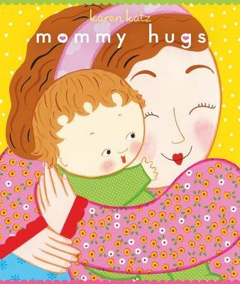 Mommy Hugs (Board book): Karen Katz