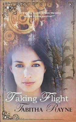 Taking Flight (Paperback): Tabitha Rayne