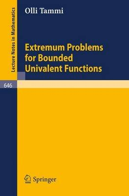 Extremum Problems for Bounded Univalent Functions (Paperback): Olli Tammi