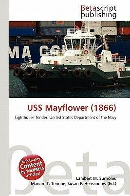 USS Mayflower (1866) (Paperback): Lambert M. Surhone, Miriam T. Timpledon, Susan F. Marseken