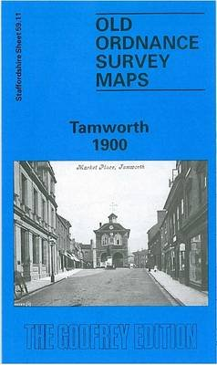 Tamworth 1900 - Staffordshire Sheet 59.11 (Sheet map, folded, Facsimile of 1900 ed): Mabel Swift