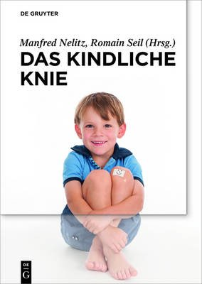 Das Kindliche Knie (German, Electronic book text): Manfred Nelitz, Romain Seil