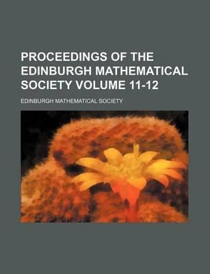 Proceedings of the Edinburgh Mathematical Society Volume 11-12 (Paperback): Edinburgh Mathematical Society
