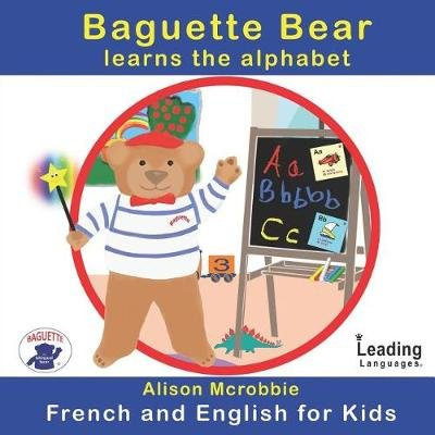 Baguette Bear Learns the Alphabet (Paperback): Alison McRobbie