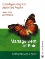 Expanding Nursing and Health Care Practice Management of Pain (Paperback, New Ed): Kathleen Maclellan