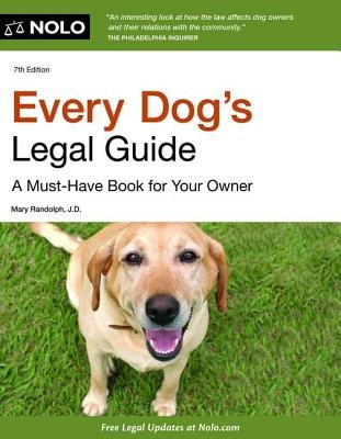 Every Dog's Legal Guide - A Must-Have Book for Your Owner (Paperback, 7th): Mary Randolph