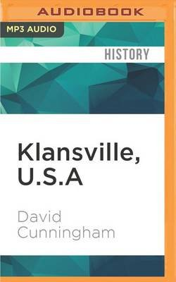 Klansville, U.S.a - The Rise and Fall of the Civil Rights-Era Ku Klux Klan (MP3 format, CD): David Cunningham