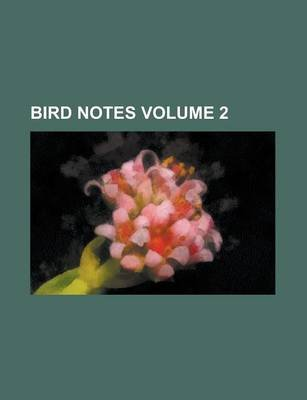 Bird Notes (Paperback): Jane Mary Hayward, Anonymous